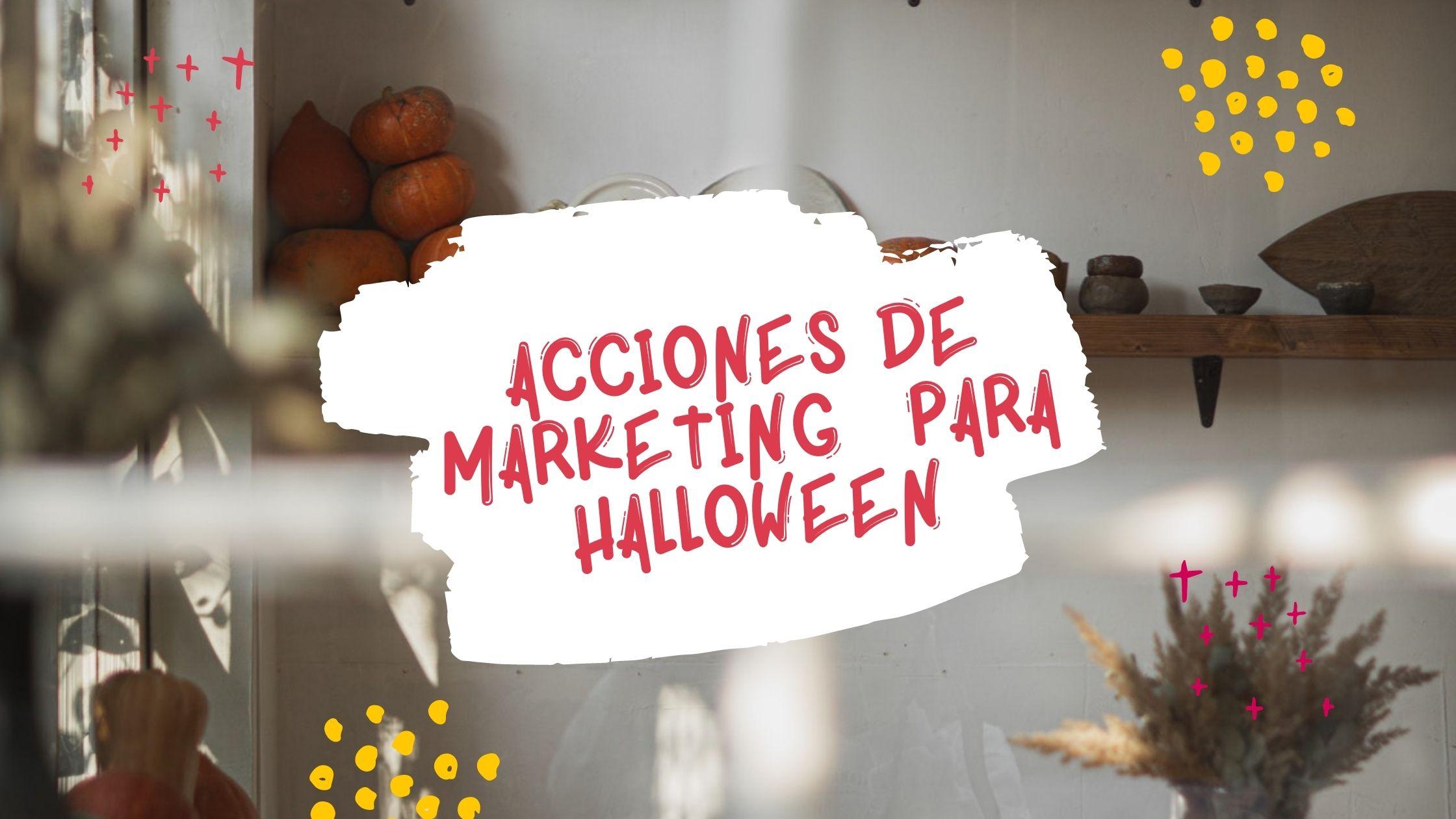 Acciones de marketing  para Halloween